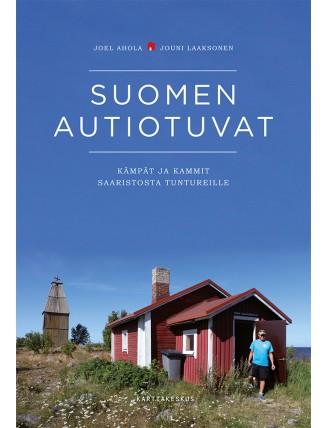 Suomen autiotuvat – kämpät ja kammit saaristosta tuntureille