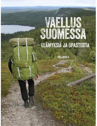 Vaellus Suomessa – Elämyksiä ja opastusta